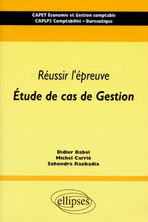 REUSSIR L'EPREUVE ETUDE DE CAS DE GESTION CAPET ECONOMIE ET GESTION COMPTABLE CAPLP2 COMPTABILITE
