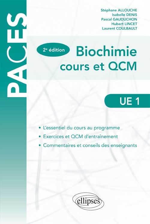 PACES BIOCHIMIE COURS ET QCM UE1 2E EDITION