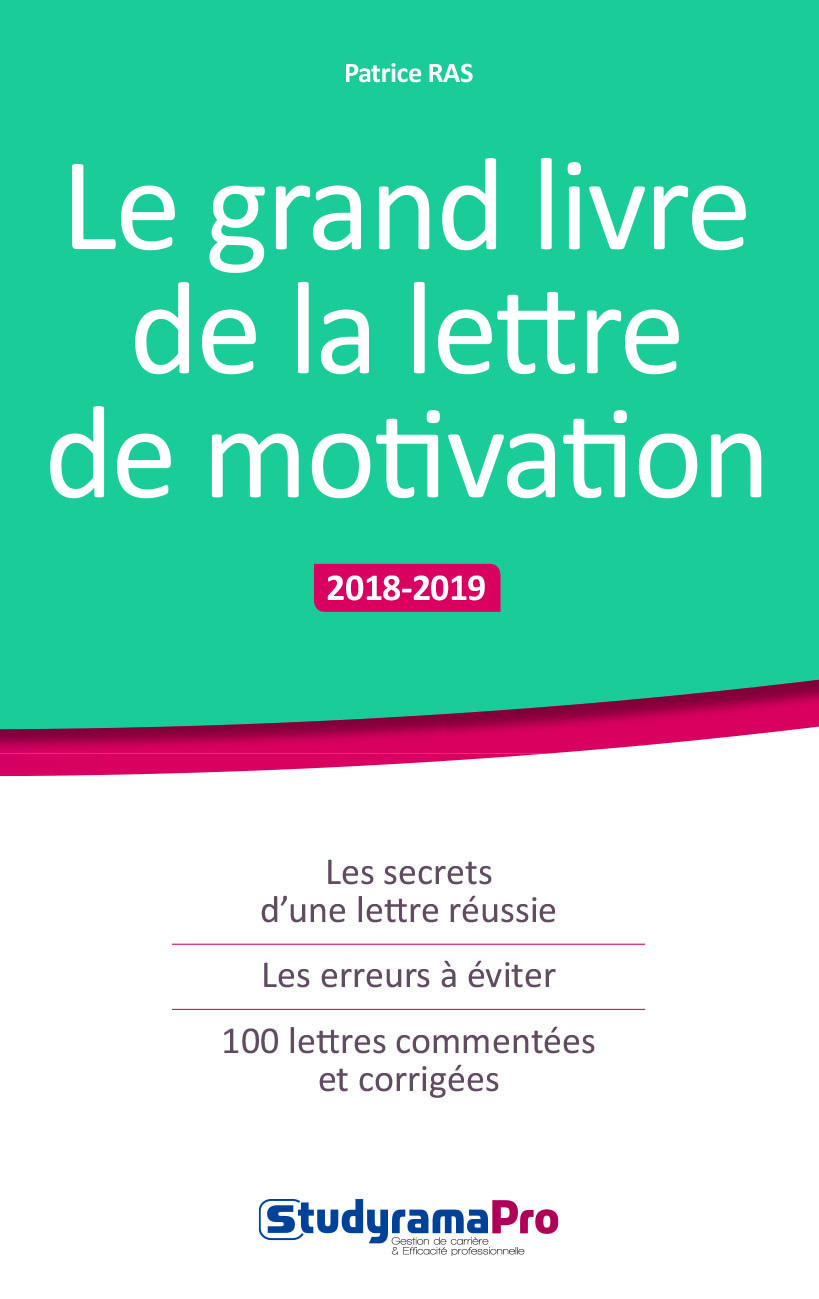 GRAND LIVRE DE LA LETTRE DE MOTIVATION 2018-2019 (LE)