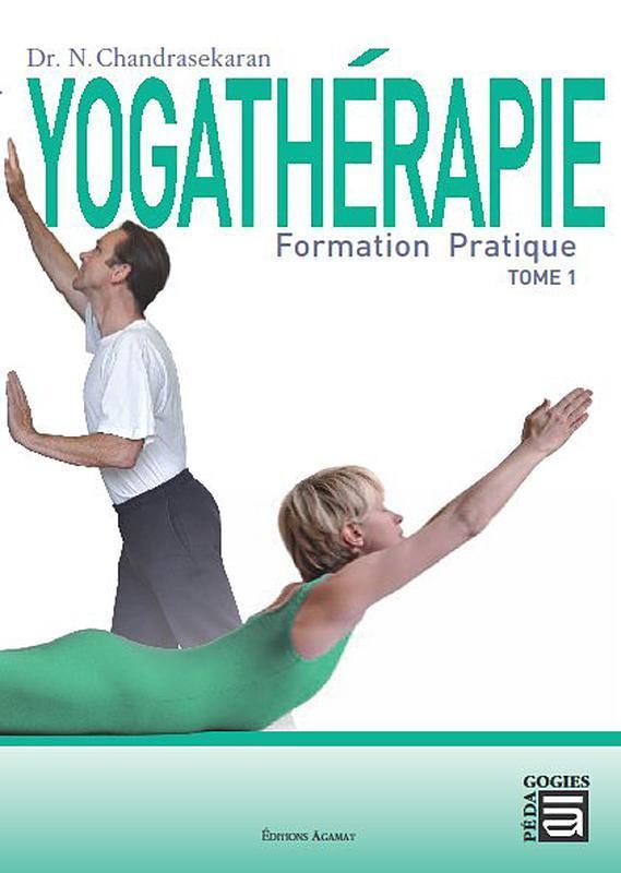 YOGATHERAPIE - FORMATION PRATIQUE TOME 1