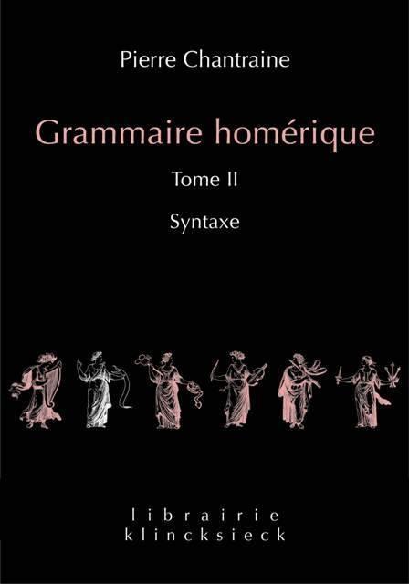 GRAMMAIRE HOMERIQUE.TOME II:SYNTAXE