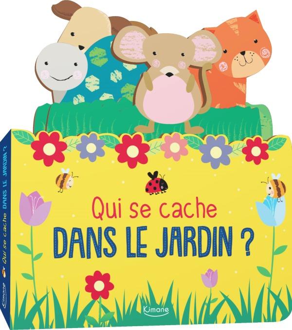 QUI SE CACHE DANS LE JARDIN ? - AVEC 4 TIRETTES EN FORME D'ANIMAUX