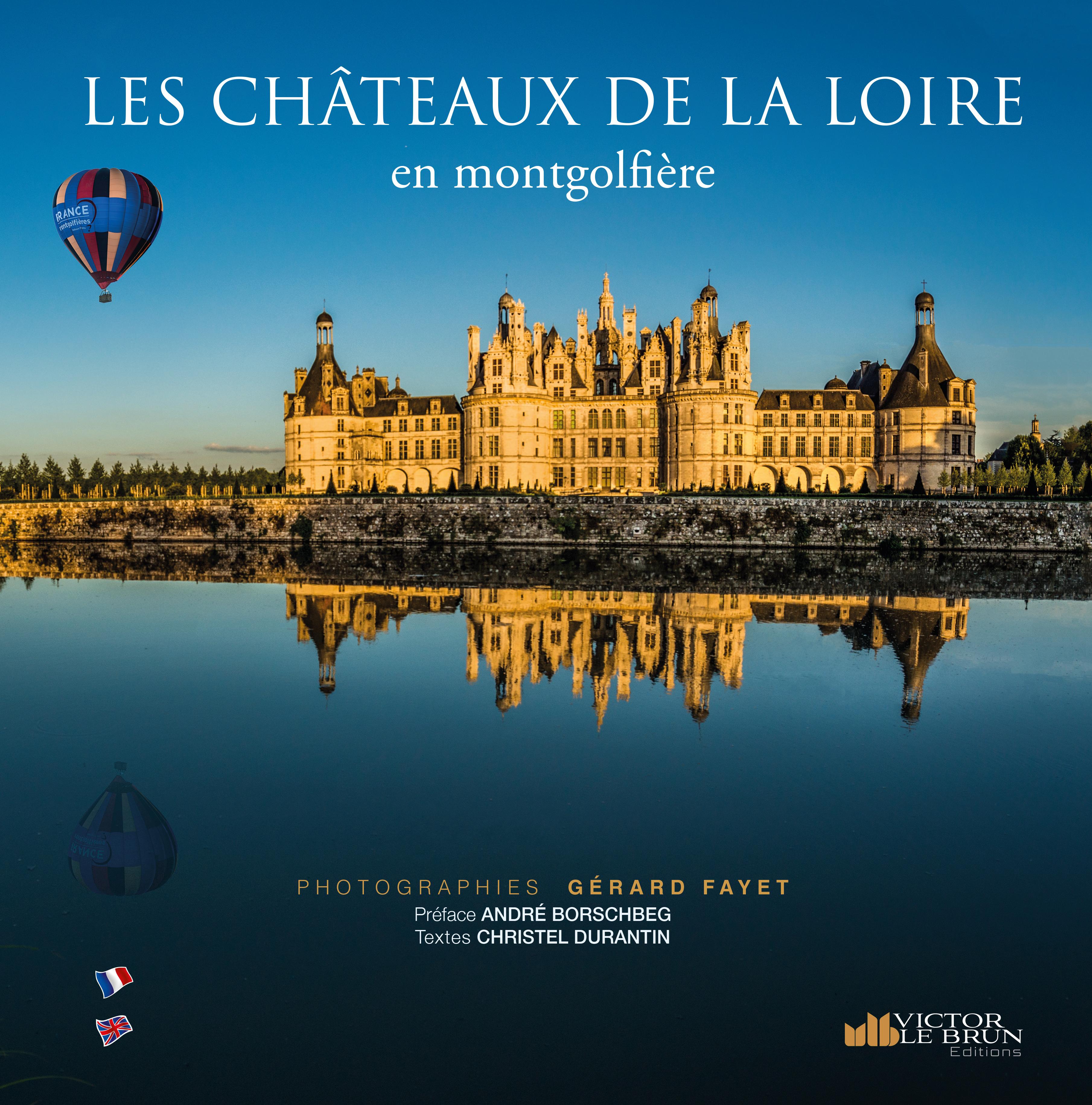 CHATEAUX DE LA LOIRE, VUS D'UNE MONTGOLFIERE