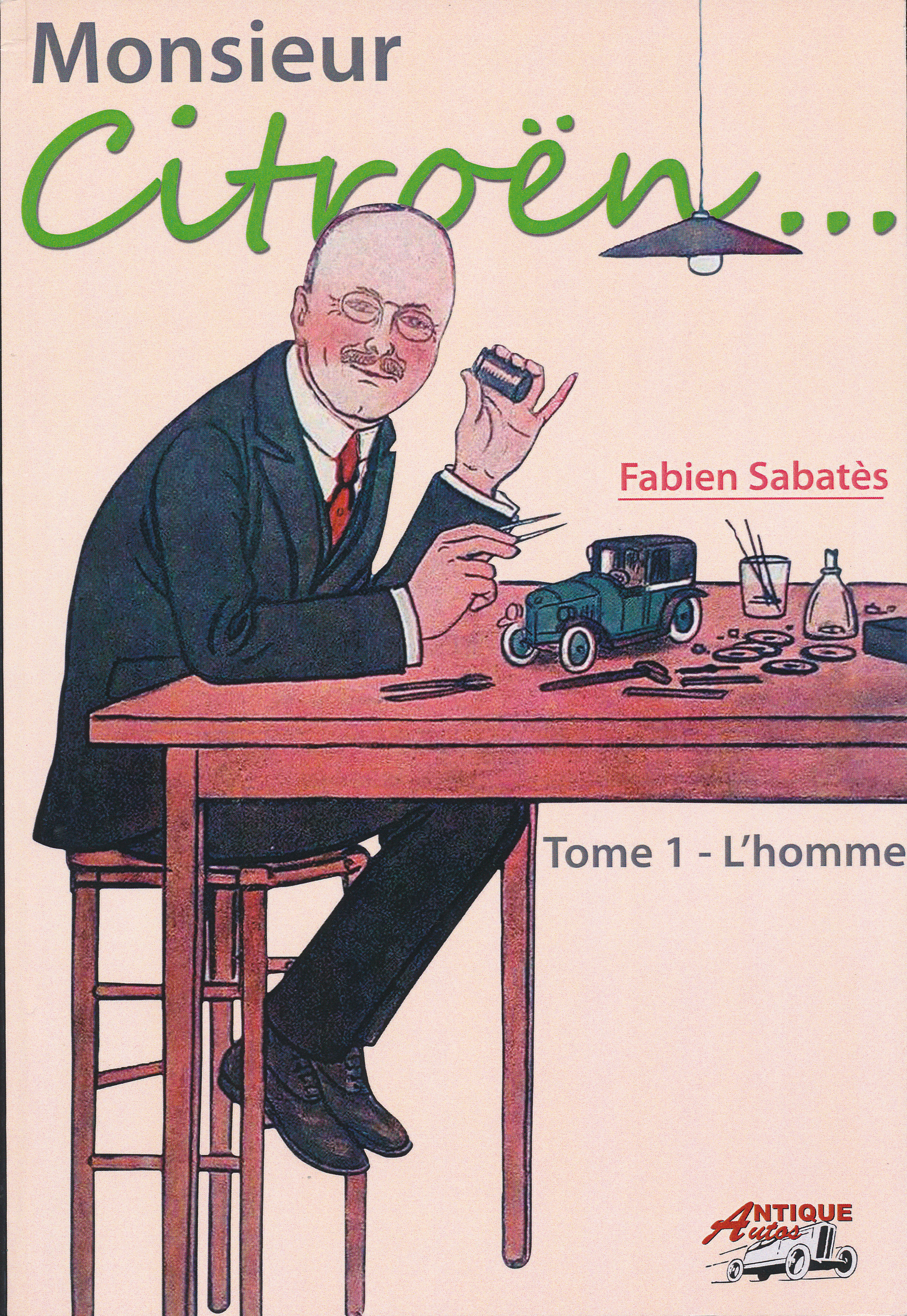 MONSIEUR CITROEN TOME 1 - L'HOMME