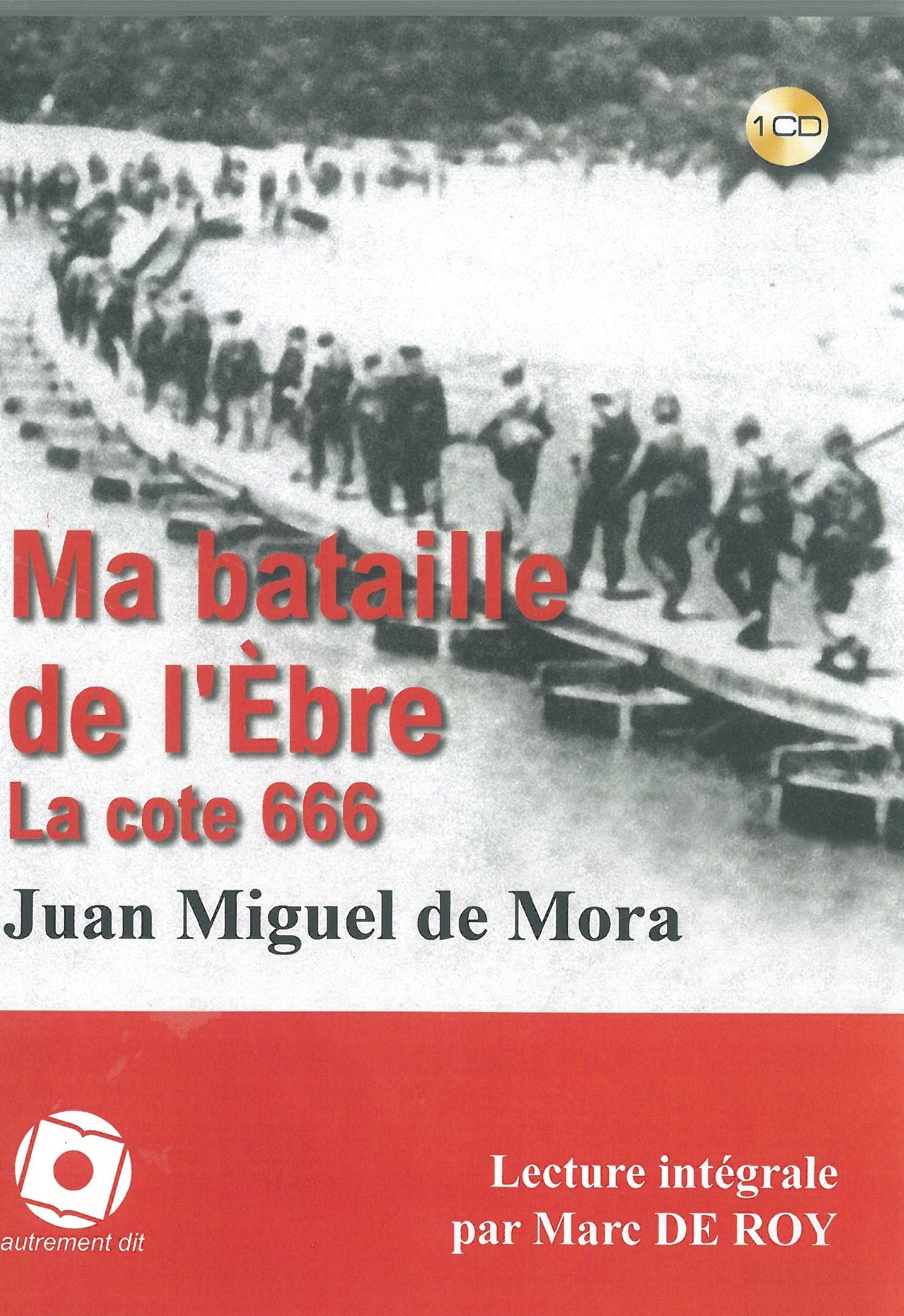 MA BATAILLE DE L'EBRE,LA COTE 666 /1CD