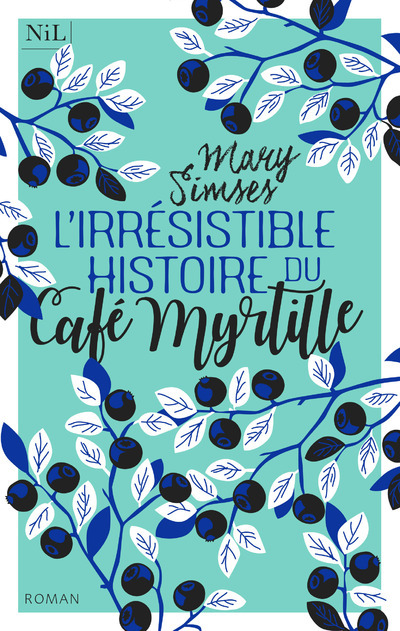 L'IRRESISTIBLE HISTOIRE DU CAFE MYRTILLE