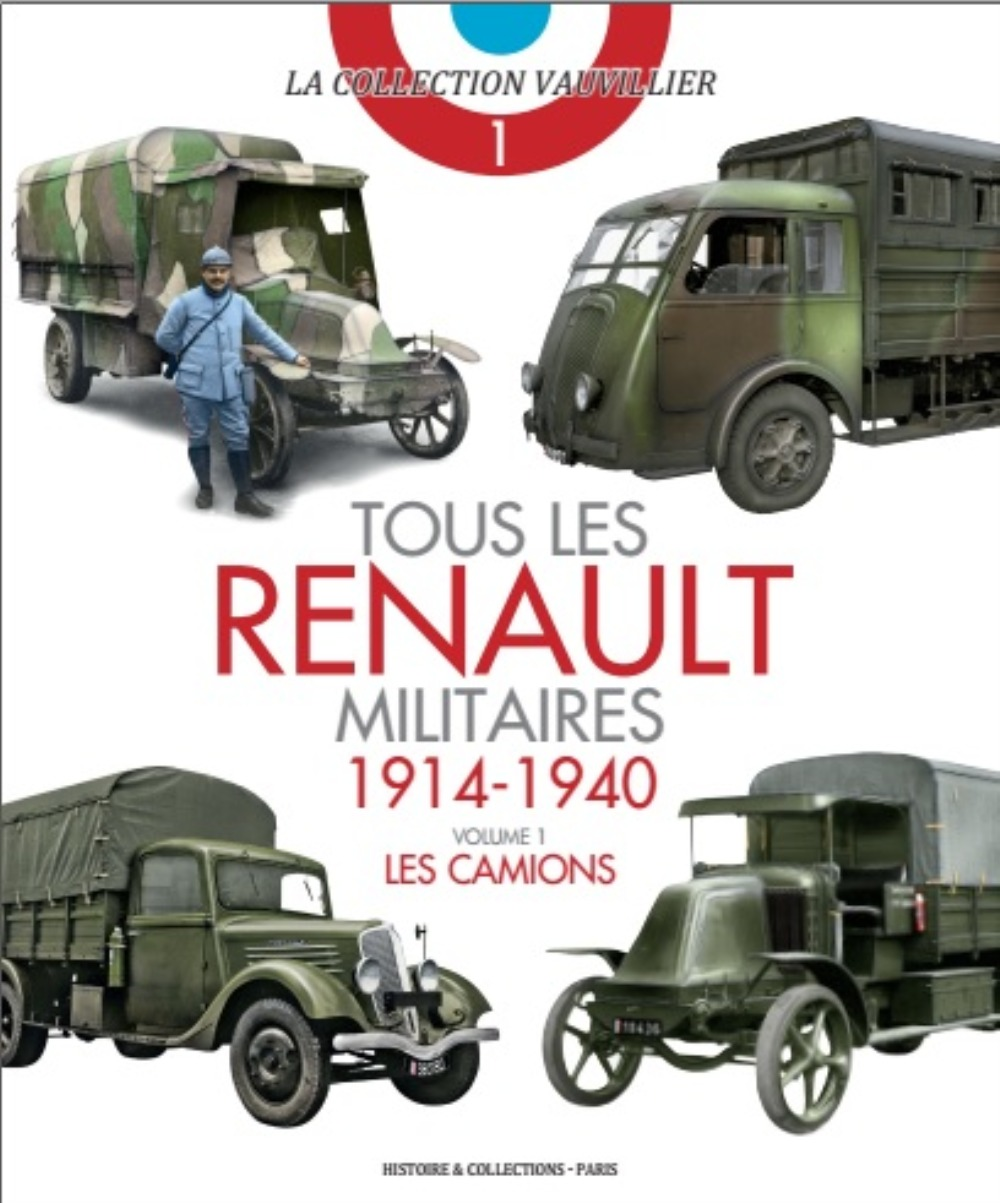 TOUS LES RENAULTS MILITAIRES 1914 - 1940 VOLUME 1