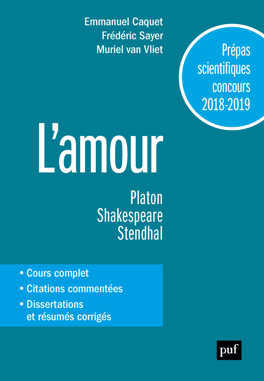 L'AMOUR. PREPAS SCIENTIFIQUES 2018-2019. FRANCAIS/PHILOSOPHIE