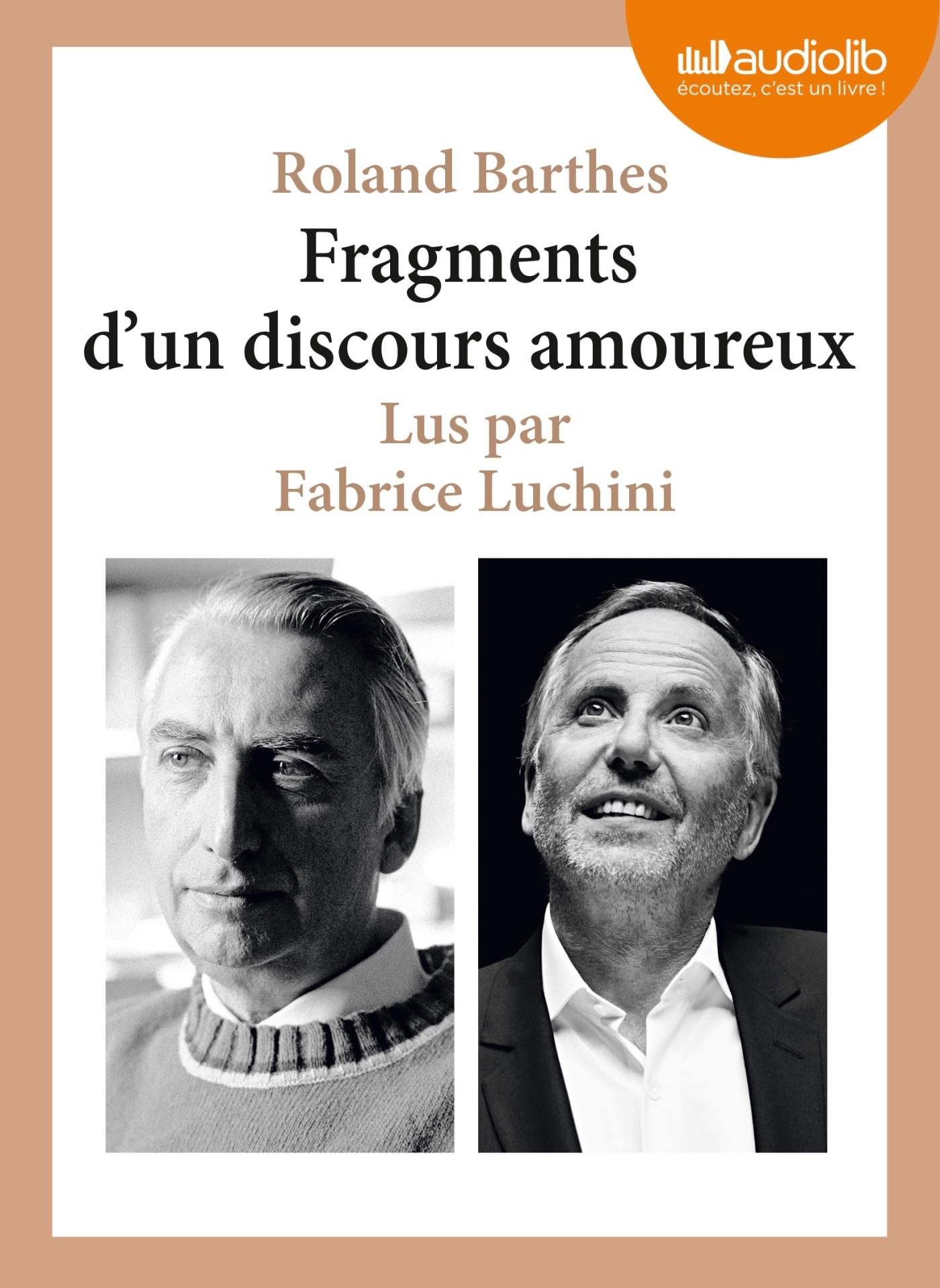 FRAGMENTS D'UN DISCOURS AMOUREUX  LU PAR FABRICE LUCHINI