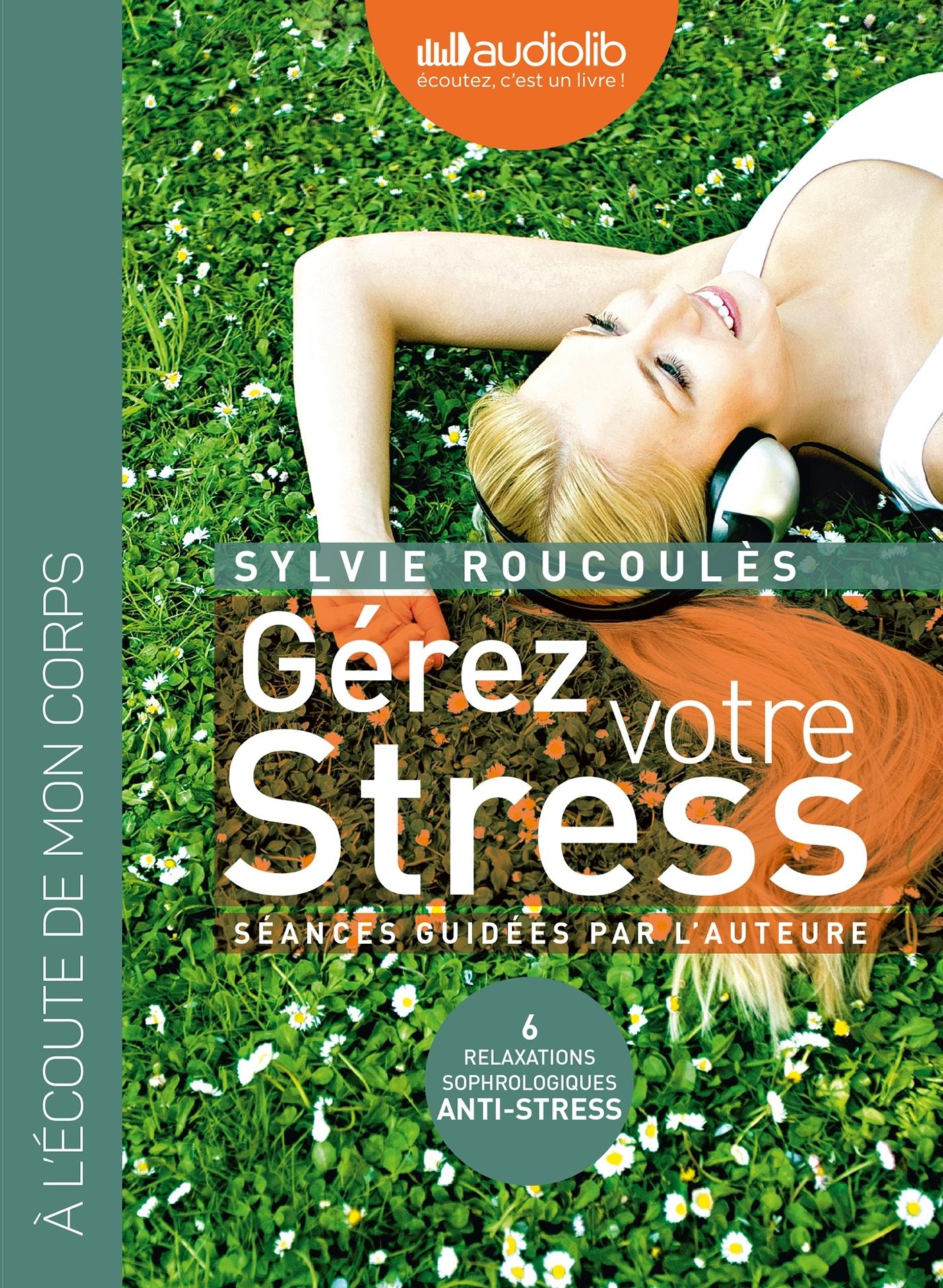 GEREZ VOTRE STRESS - RELAXATIONS SOPHROLOGIQUES ANTI-STRESS