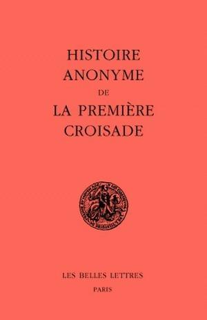 HISTOIRE ANONYME DE LA PREMIERE CROISADE