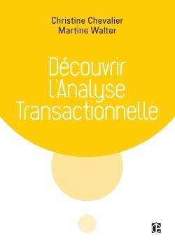 DECOUVRIR L'ANALYSE TRANSACTIONNELLE (AT)