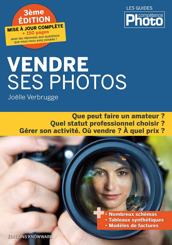 VENDRE SES PHOTOS, 3EME EDITION AUGMENTEE