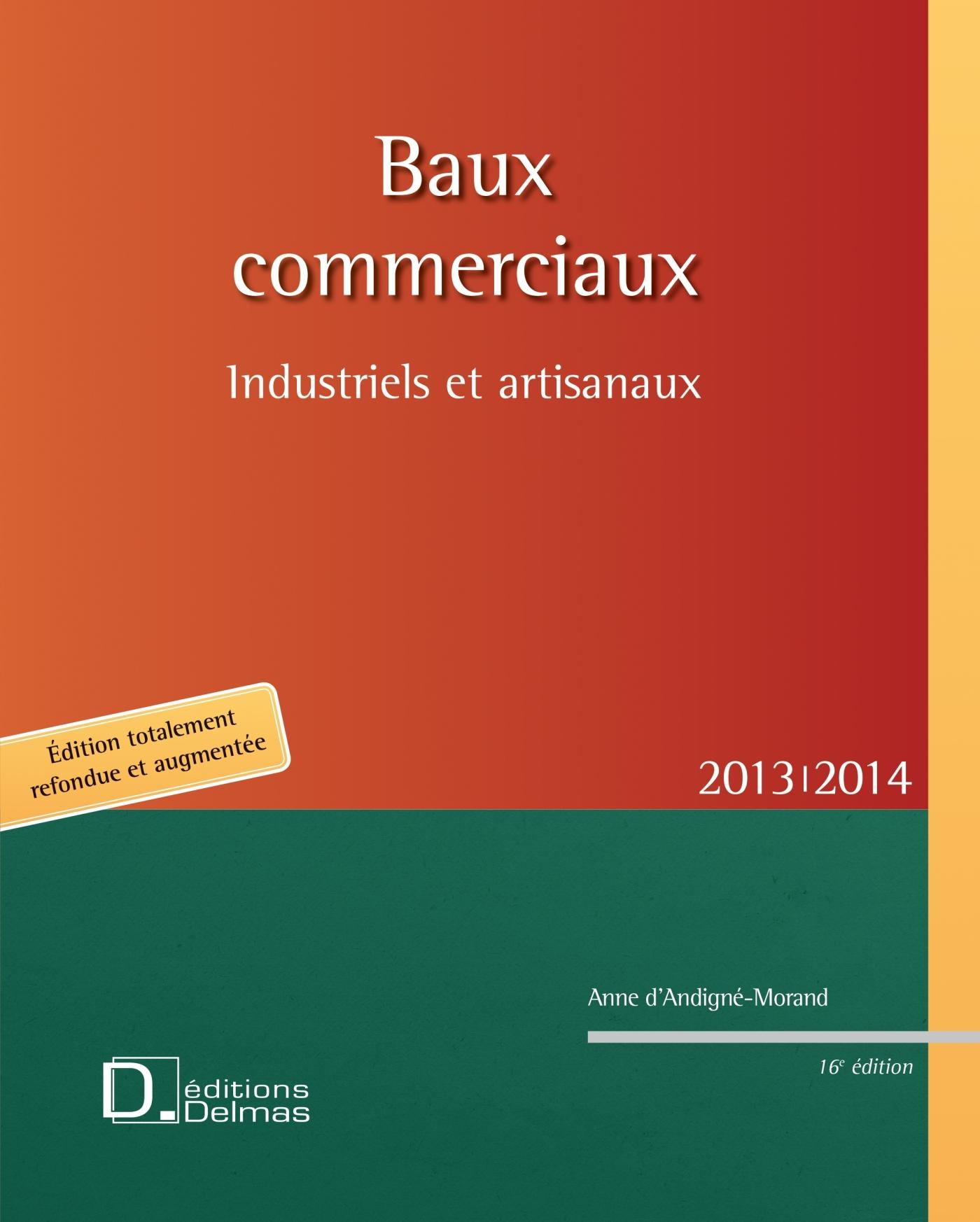 BAUX COMMERCIAUX INDUSTRIELS ET ARTISANAUX 2013/2014 - 16E ED.