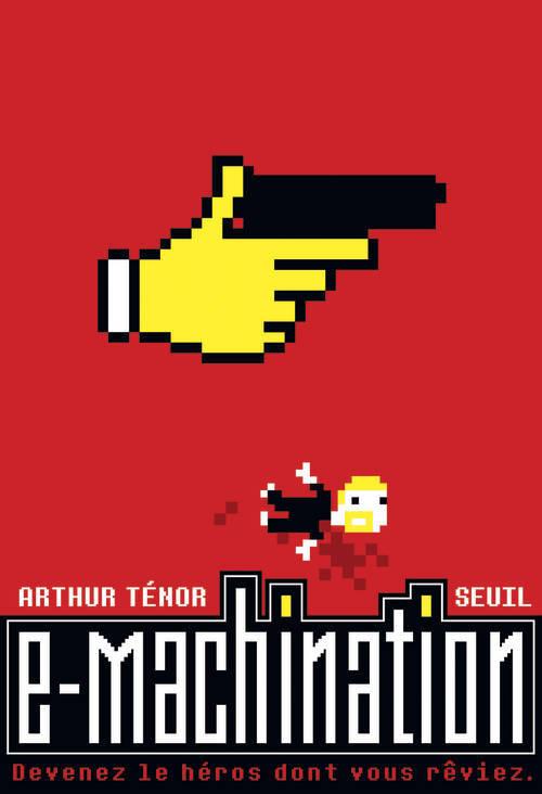 E-MACHINATION. DEVENEZ CE HEROS DONT VOUS REVIEZ