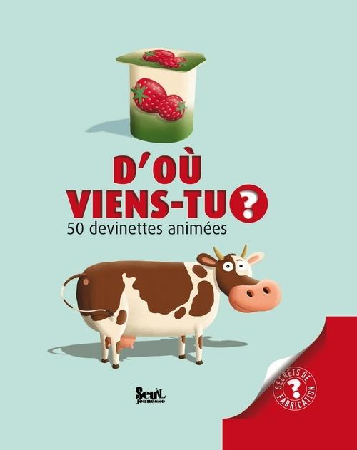 D'OU VIENS-TU ? 50 DEVINETTES ANIMEES