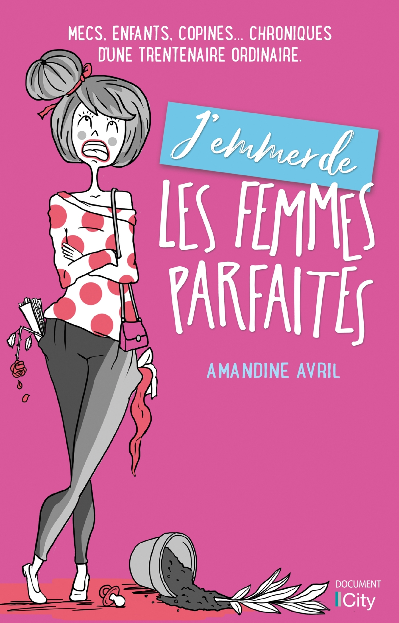 J'EMMERDE LES FEMMES PARFAITES !