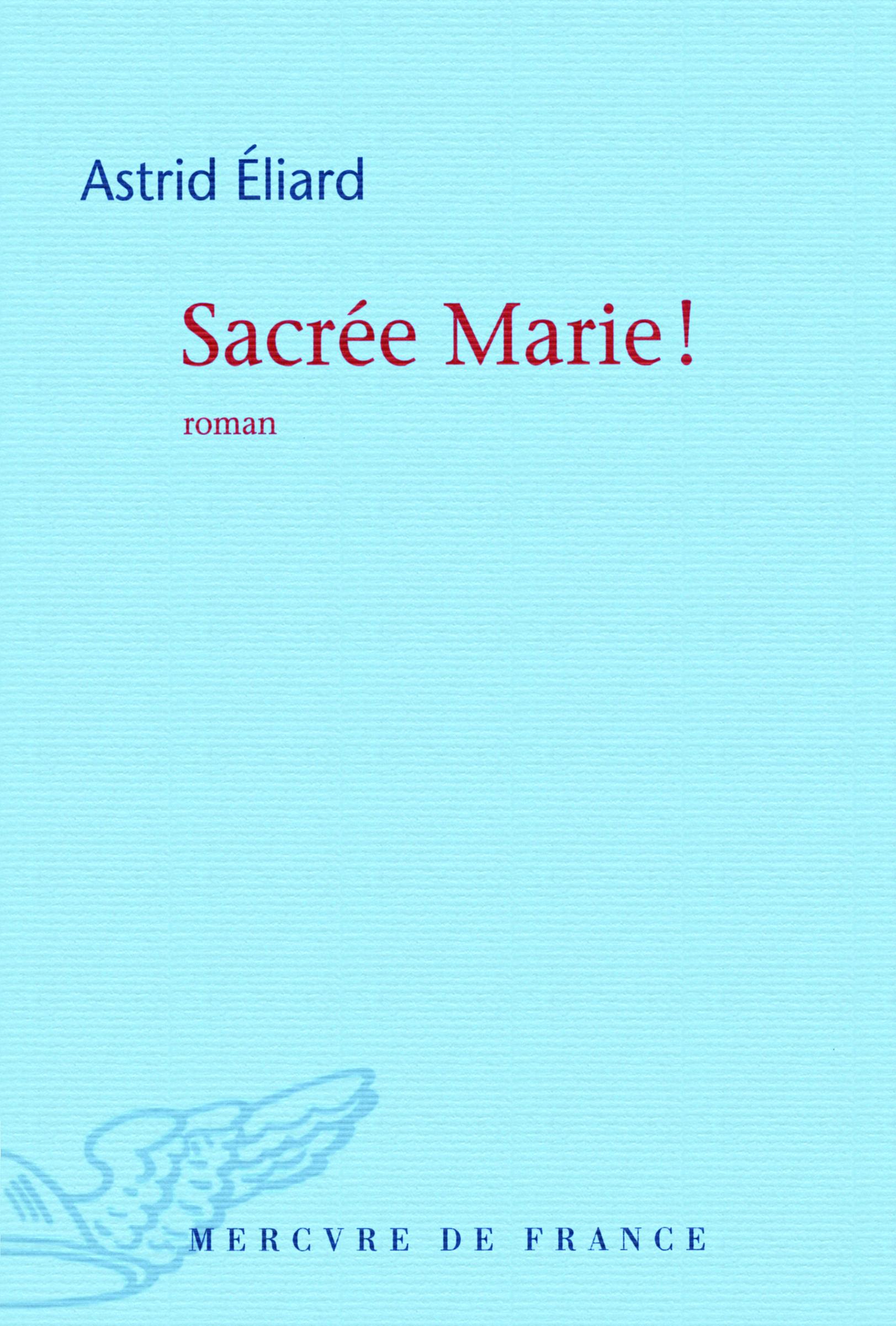 SACREE MARIE ! ROMAN