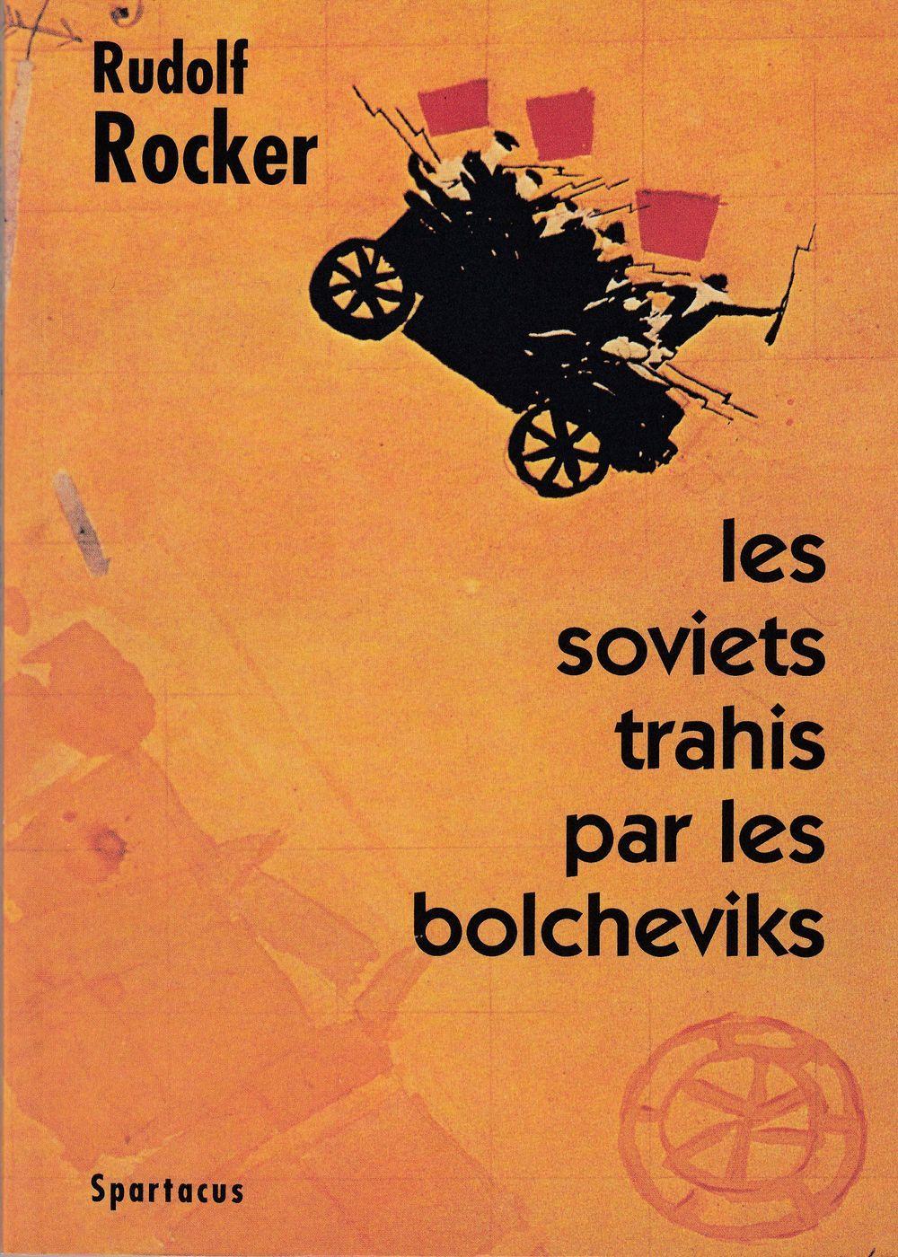 LES SOVIETS TRAHIS PAR LES BOLCHEVIKS