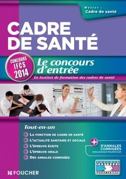 CADRE DE SANTE LE CONCOURS D'ENTREE CONCOURS IFCS 2014