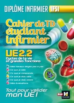 CAHIER DE T.D DE L'ETUDIANT INFIRMIER - UE 2.2 - CYCLE DE LA VIE - DIPLOME D'ETAT INFIRMIER