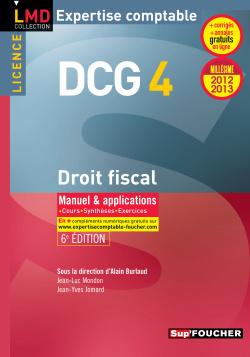 DCG 4 DROIT FISCAL MANUEL ET APPLICATIONS 6E EDITION MILLESIME 2012-2013