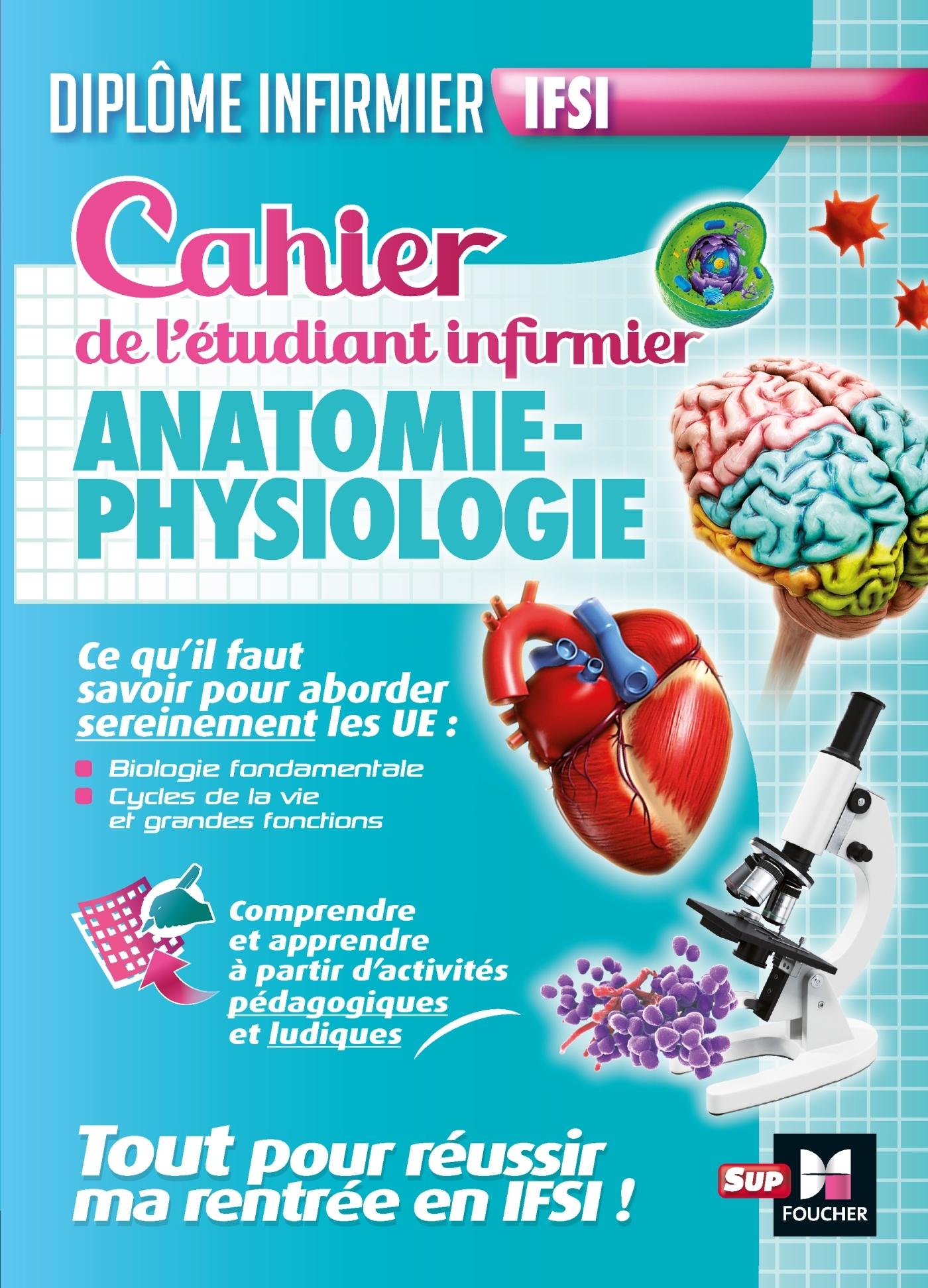 CAHIER DE L'ETUDIANT INFIRMIER - ANATOMIE - PHYSIOLOGIE - DEI