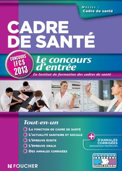 CADRE DE SANTE LE CONCOURS D'ENTREE CONCOURS IFCS 2013