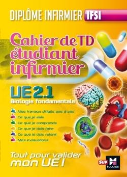 CAHIER DE T.P DE L'ETUDIANT INFIRMIER - UE 2.1. BIOLOGIE FONDAMENTALE - DIPLOME D'ETAT INFIRMIER