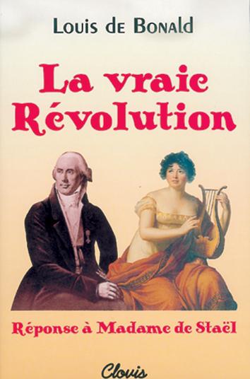 LA VRAIE REVOLUTION, REPONSE A MADAME DE STAEL