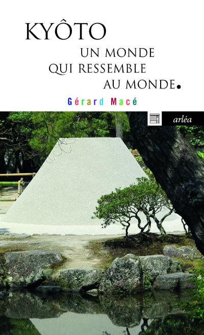 KYOTO - UN MONDE QUI RESSEMBLE AU MONDE
