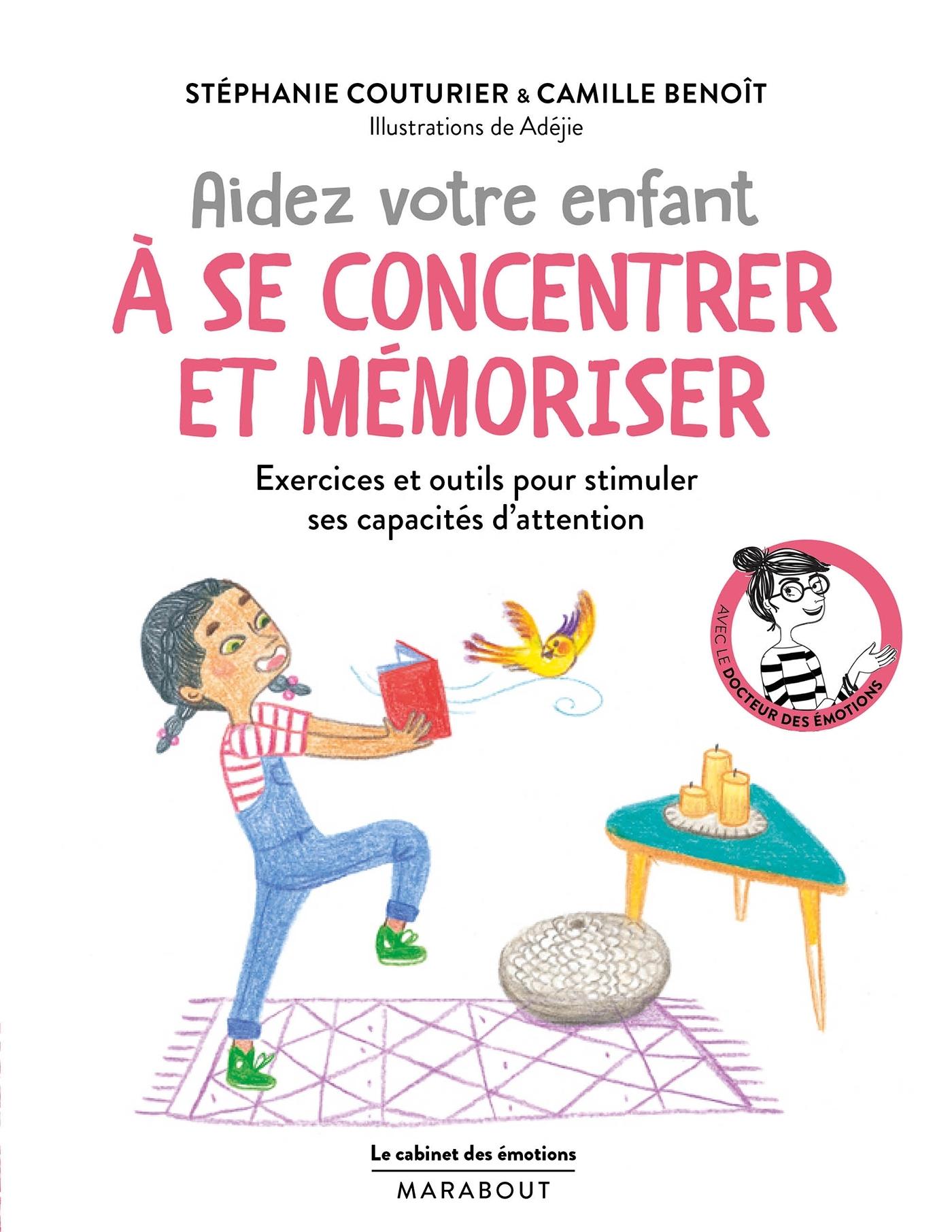LE CABINET DES EMOTIONS :  AIDER VOTRE ENFANT A SE CONCENTRER ET A MEMORISER