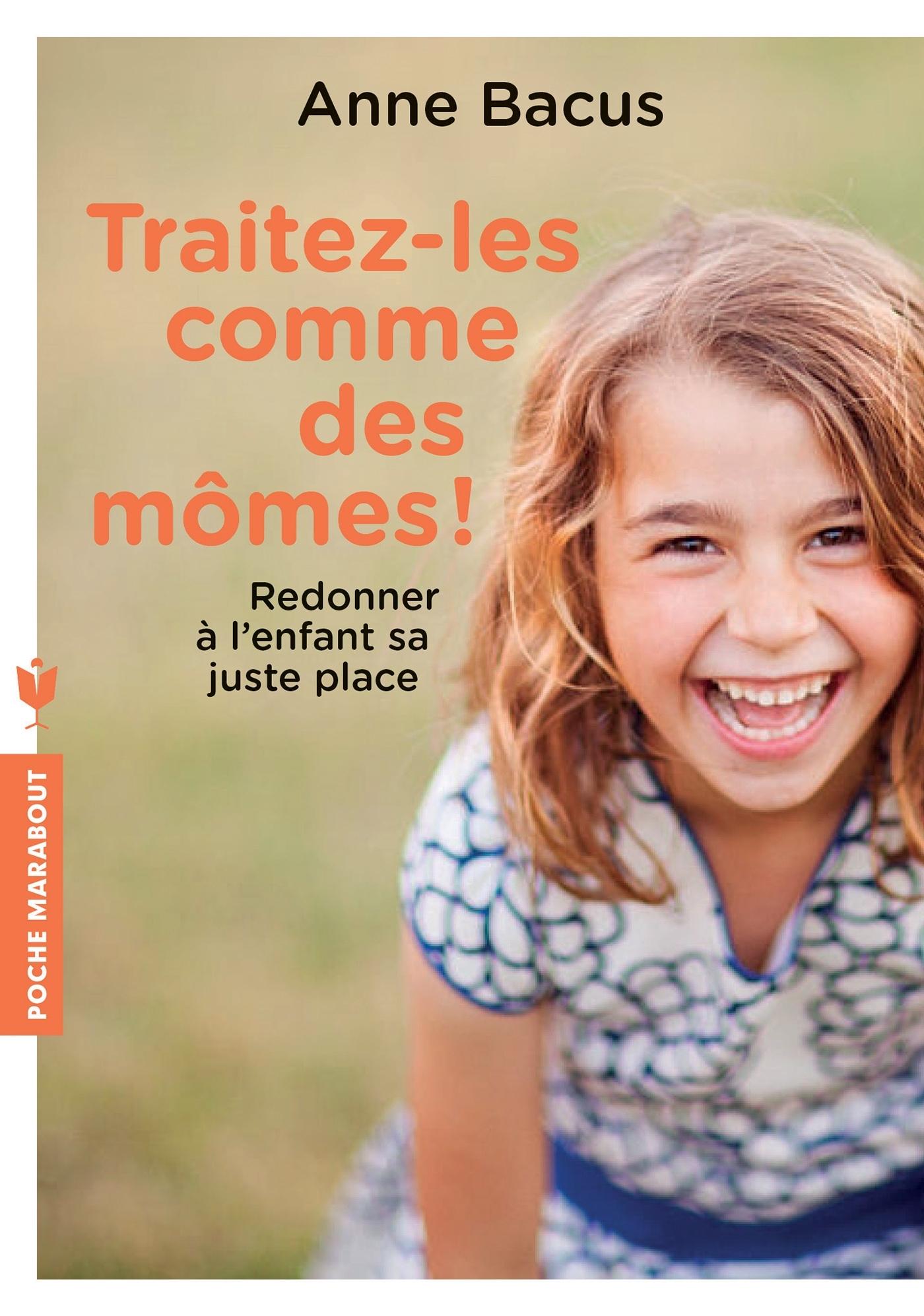 TRAITEZ-LES COMME DES MOMES !