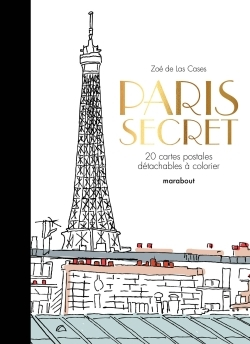 PARIS SECRET - 20 CARTES POSTALES A COLORIER