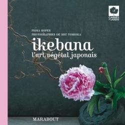 IKEBANA, L'ART VEGETAL JAPONAIS