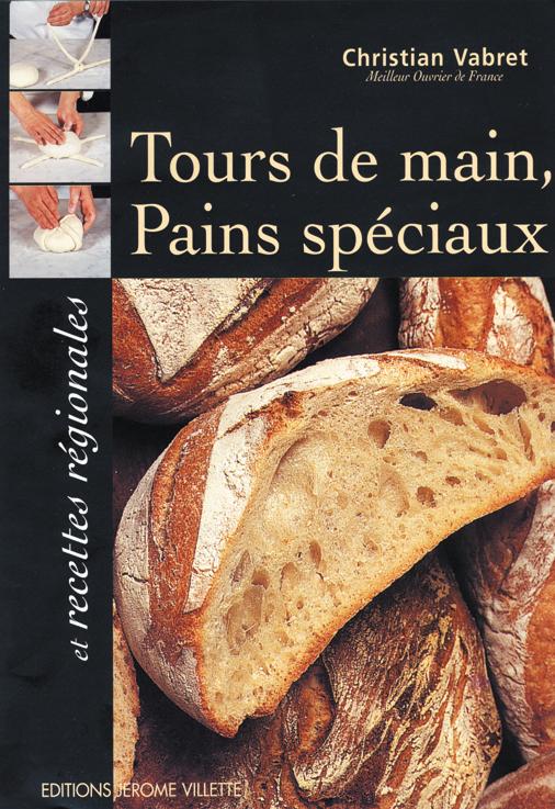 TOURS DE MAIN PAINS SPECIAUX ET RECETTES REGIONALES
