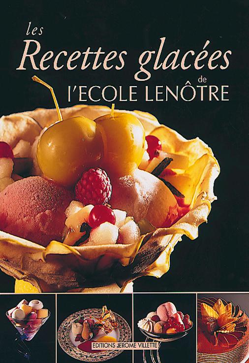 RECETTES GLACEES DE L'ECOLE LENOTRE (LES)