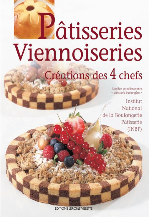 PATISSERIES VIENNOISERIES CREATIONS DES 4 CHEFS