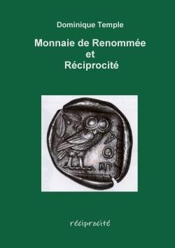 MONNAIE DE RENOMMEE ET RECIPROCITE