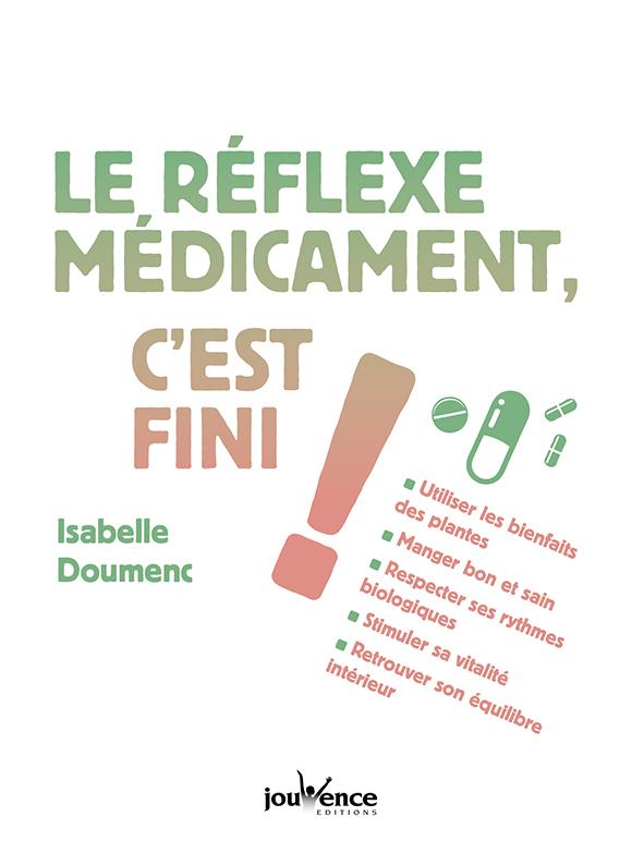 REFLEXE MEDICAMENT C'EST FINI (LE)