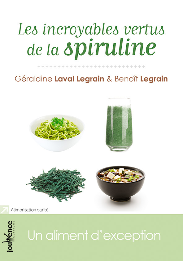 INCROYABLES VERTUS DE LA SPIRULINE (LES)
