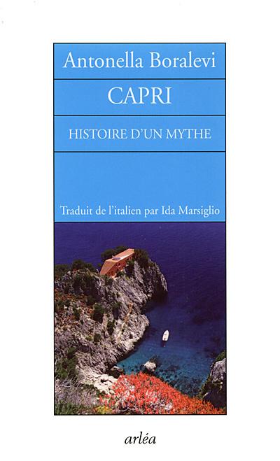 CAPRI. HISTOIRE D'UN MYTHE