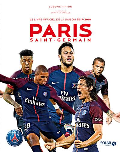 PARIS SAINT-GERMAIN - LE LIVRE OFFICIEL DE LA SAISON 2017-2018