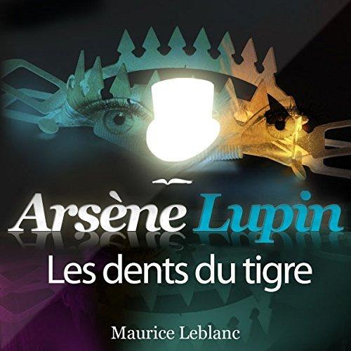 ARSENE LUPIN : LES DENTS DU TIGRE
