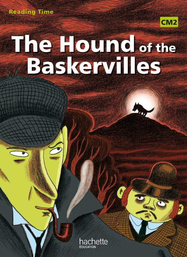 READING TIME THE HOUND OF THE BASKERVILLES CM2 - LIVRE ELEVE