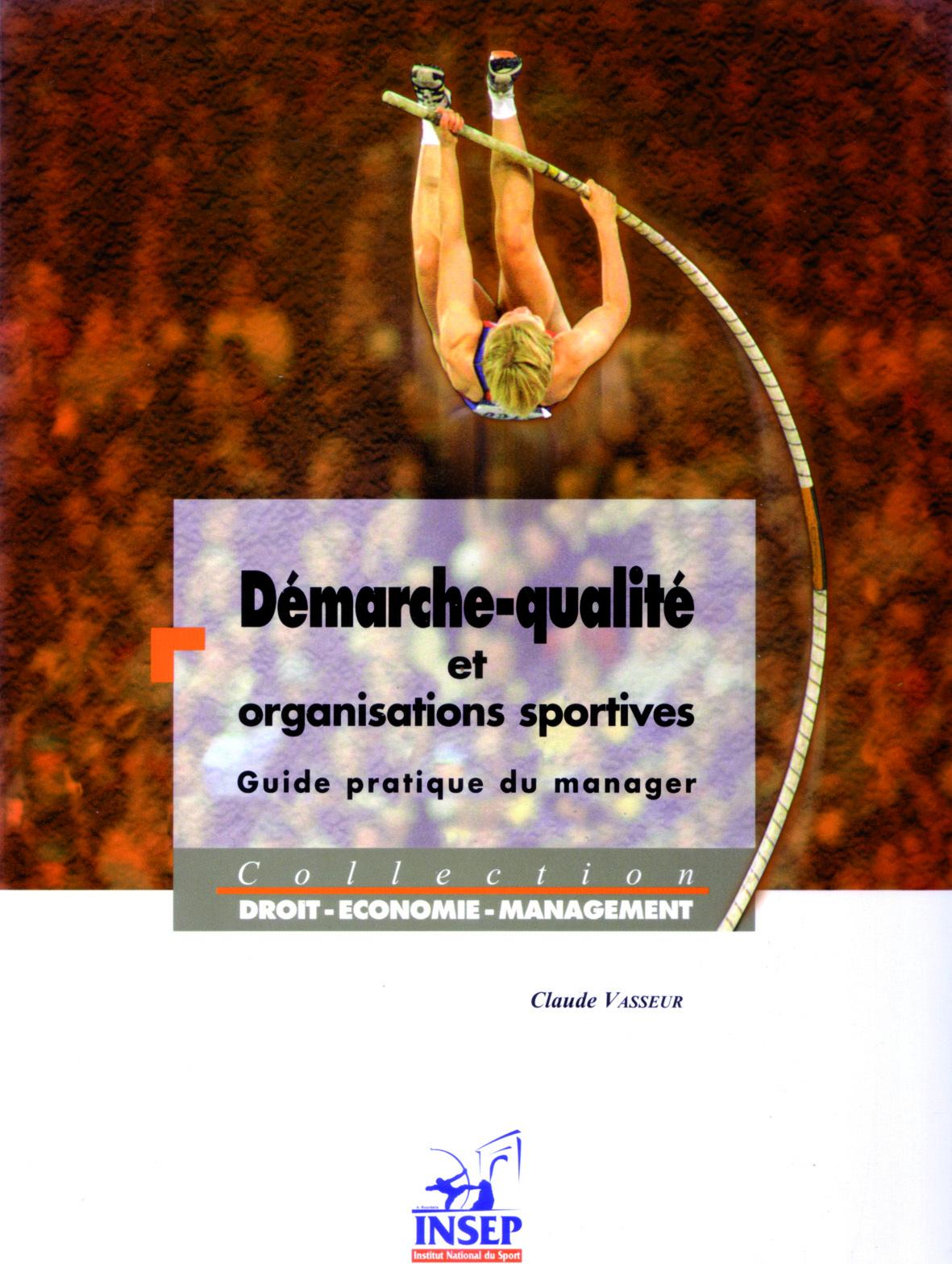 DEMARCHE-QUALITE ET ORGANISATIONS SPORTIVES GUIDE PRATIQUE DU MANAGER