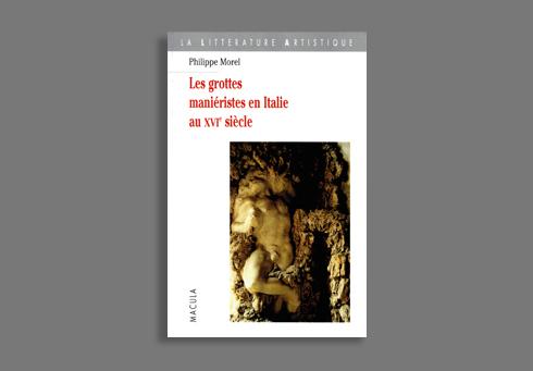 GROTTES MANIERISTES EN ITALIE AU XVIE SIECLE (LES)