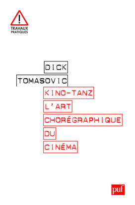 KINO-TANZ. L'ART CHOREGRAPHIQUE DU CINEMA