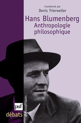 HANS BLUMENBERG, ANTHROPOLOGIE PHILOSOPHIQUE
