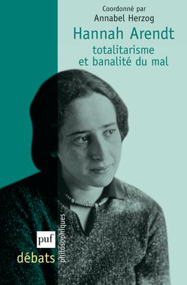 HANNAH ARENDT, TOTALITARISME ET BANALITE DU MAL